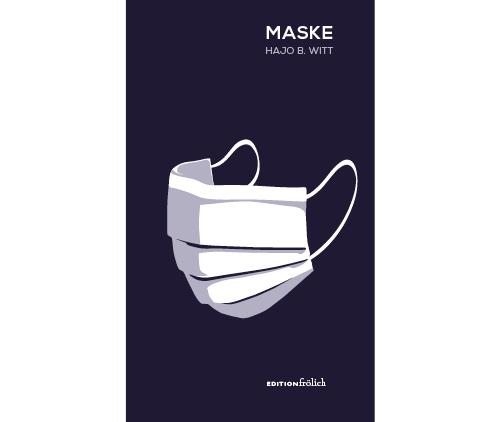Titelbild des Buches Maske von Hajo B. Witt
